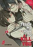 Teach me how to Kill you 1: Blutiger Serienkiller-Thriller über einen etwas anderen Lehrer!