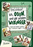 Ich, Odin, und die wilden Wikinger: Götter und Helden erzählen nordische Sagen (Geschichte(n) im Freundschaftsbuch-Serie, Band 3)