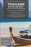 Reiseführer Thailand - Der handliche Guide für Backpacker und Individualreisende: Bangkok & südliches Thailand, Rundreise Route, Reisetipps (inkl....