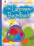 Das Laternen-Bastelbuch