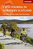 Cycle Touring in Northern Scotland: 528 mile circular route from Inverness (Cicerone Cycling Guides)