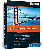SAP Gateway und OData: Schnittstellenentwicklung für SAP Fiori, SAPUI5, HTML5, Windows u.v.m. (SAP PRESS)