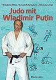 Judo mit Wladimir Putin