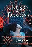 Der Kuss des Dämons: Unwiderstehlich romantische Dark Fantasy (Die 'Dämon'-Reihe, Band 1)