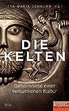 Die Kelten: Geheimnisse einer versunkenen Kultur - Ein SPIEGEL-Buch