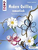 Modern Quilling romantisch: Papierstreifen kunstvoll gedreht (kreativ.kompakt.)