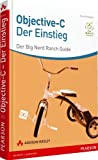 Objective-C - der Einstieg - Der Big Nerd Ranch-Guide (Apple Software)