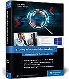 Sichere Windows-Infrastrukturen: Das Handbuch für Administratoren. Die neue Referenz von den Security-Profis