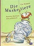 Die Muskeltiere - Hamster Bertram lebt gefährlich: zum Vor- und Selberlesen (Die Muskeltiere-Reihe zum Selberlesen, Band 2)