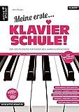 Meine erste Klavierschule! Der leichte Einstieg für Kinder ab 8 Jahren, Jugendliche & erwachsene Wiedereinsteiger. Lehrbuch für Piano. Klavierstücke....