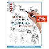 Die Kunst des Zeichnens 15 Minuten - Gesichter: Mit gezieltem Training in 15 Minuten zum Zeichenprofi - SPIEGEL-Bestseller