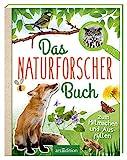 Das Naturforscher-Buch: Zum Mitmachen und Ausfüllen | Inkl. großem Activity-Teil und Stickerbogen für Naturliebhaber ab 8 Jahren