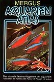 Aquarienatlas - Deutsche Ausgabe. Das umfassende Kompaktwerk über die Aquaristik - mit 2600 Zierfischen und 400 Wasserpflanzen in Farbe. Komprimiertes ......
