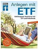 Anlagen mit ETF: Für Einsteiger und Fortgeschrittene - Vermögensaufbau und Altersvorsorge - Qualität, Kosten - Aktualisiert und überarbeitet: Geld bequem...