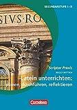 Scriptor Praxis: Latein unterrichten: planen, durchführen, reflektieren - Buch