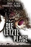 Die letzte Plage: Endzeit-Thriller (Spannung, Apokalypse, Dystopie)