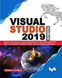 Visual Studio 2019 In Depth: Discover and make use of the powerful features of the Visual Studio 2019 IDE to develop better and faster mobile, web, and desktop...