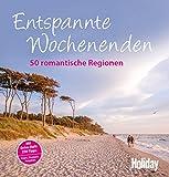 HOLIDAY Reisebuch: Entspannte Wochenenden: 50 romantische Regionen