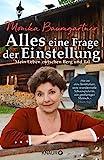 Alles eine Frage der Einstellung: Mein Leben zwischen Berg und Tal. Die beliebte deutsche Volksschauspielerin aus 'Der Bergdoktor'