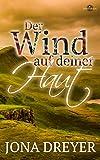 Der Wind auf deiner Haut: (Scotland Romance)