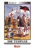 Die Templer: Eine detaillierte Einführung in die aussergewöhnliche Welt der Mönchsritter: Eine detaillierte Einführung in die außergewöhnliche Welt der...