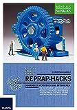 RepRap Hacks: 3D-Drucker verstehen und optimieren: 3D-Drucker verstehen und optimieren. Ihr 3D-Drucker kann mehr als Sie denken: Praxisnahe ... Modell und...
