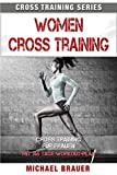 Women Cross Training: Cross Training für Frauen (Cross Training Series, Band 5)