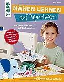 Nähen lernen auf Papierbögen: Auf Papier üben und auf Stoff umsetzen. Mit 20 Näh-Spielen auf Papier. Mit Näh-Ideen von 'Geschickt eingefädelt'-Gewinnerin...