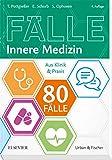 80 Fälle Innere Medizin: Aus Klinik und Praxis
