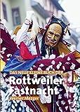 Das neue kleine Buch der Rottweiler Fastnacht (Landeskundliches Taschenbuch für Baden-Württemberg)