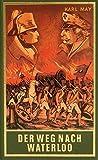 Der Weg nach Waterloo: Roman, Band 56 der Gesammelten Werke (Karl Mays Gesammelte Werke)