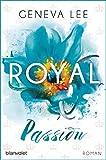 Royal Passion: Roman (Die Royals-Saga, Band 1)