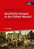 Geschichte Europas in der Frühen Neuzeit: Grundzüge einer Epoche 1500-1789
