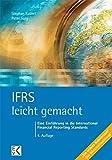 IFRS - leicht gemacht: Eine Einführung in die International Financial Reporting Standards (BLAUE SERIE)