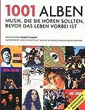 1001 Alben: Musik, die Sie hören sollten, bevor das Leben vorbei ist. Ausgewählt und vorgestellt von 90 internationalen Rezensenten. Mit einem Vorwort ... von...