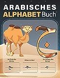 Arabisches Alphabet Buch: Lerne arabisch zu schreiben, Übungsheft für Kinder und Anfänger