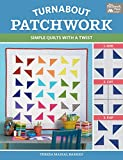 Barreau, T: Turnabout Patchwork: Simple Quilts with a Twist (That Patchwork Place)