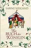 Das Buch der Königin: Historischer Roman