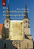 Die althochdeutschen Zaubersprüche: zwischen Heidentum und Christentum