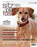 SitzPlatzFuss, Ausgabe 43: Gesundheit & Verhalten (Sitz Platz Fuß: Das Bookazin für anspruchsvolle Hundefreunde)