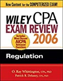 Wiley CPA Exam Review 2006: Regulation (Wiley Cpa Examination Review Regulation)
