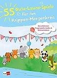 55 Gute-Laune-Spiele für den Krippen-Morgenkreis: Die schönsten Fingerspiele, Lieder & Mitmachideen