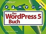 Das WordPress-5-Buch: Aktuell zu WordPress 5 (Querformater)