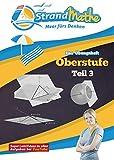 StrandMathe Mathematik Oberstufe Teil 3 – Abitur/Vektorrrechnung und mehr – Übungsheft und Lernheft Gymnasium Klasse 11/12/13 – Matheaufgaben ......