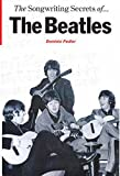 Beatles Songwriting Secrets Of H/B (This ground breaking hardback book sets out to explore The Beatles' songwriting techniques in a clear and readable ......
