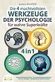 Die 4 machtvollsten WERKZEUGE DER PSYCHOLOGIE für wahre Superkräfte: Manipulationstechniken   Persönlichkeitsentwicklung   NLP für Anfänger   Manipulative...