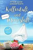 Ostseeliebe - Trilogie / Kaffeeduft und Meeresluft: Ostseeliebe 1