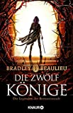 Die Zwölf Könige: Die Legenden der Bernsteinstadt (Zeitalter der Zwölf Könige 1)