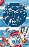 Rettungsring für zwei: Romantische Komödie (Kreuzfahrt-Liebe 1)