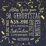 Alles Gute zum 50. Geburtstag ~ Gästebuch: Deko zur Feier vom 50.Geburtstag für Mann oder Frau - 50 Jahre - Geschenk & Geburtstagsdeko - Buch für...